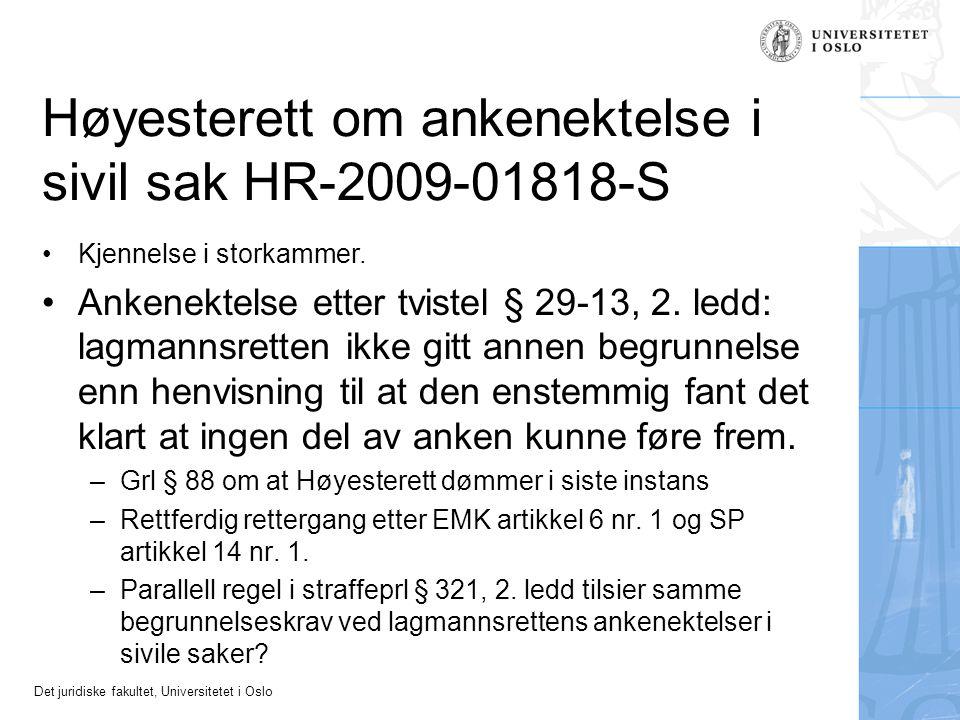 Det juridiske fakultet, Universitetet i Oslo Høyesterett om ankenektelse i sivil sak HR-2009-01818-S Kjennelse i storkammer. Ankenektelse etter tviste
