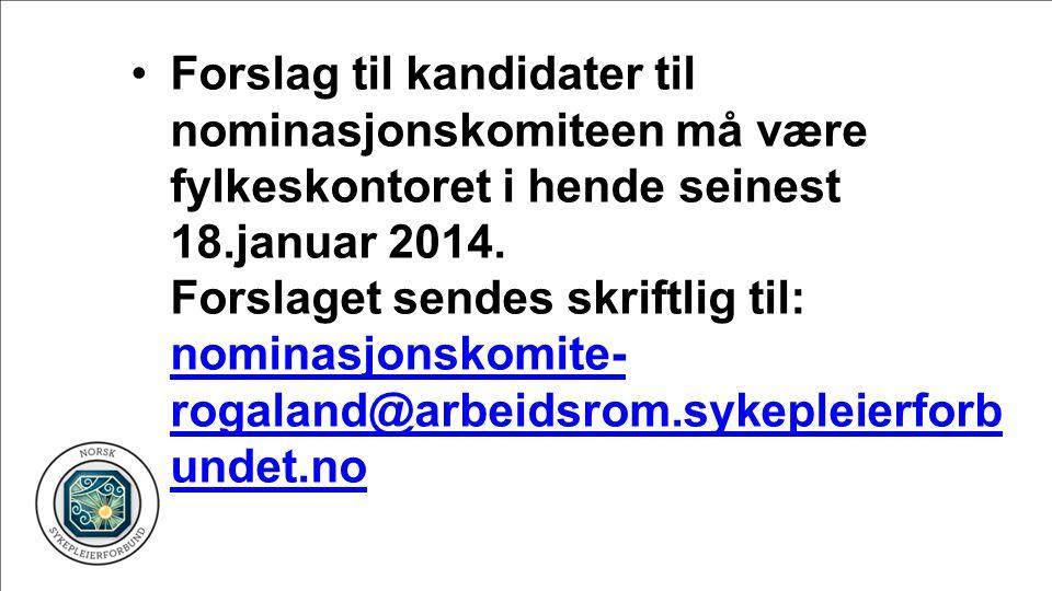 Forslag til kandidater til nominasjonskomiteen må være fylkeskontoret i hende seinest 18.januar 2014.