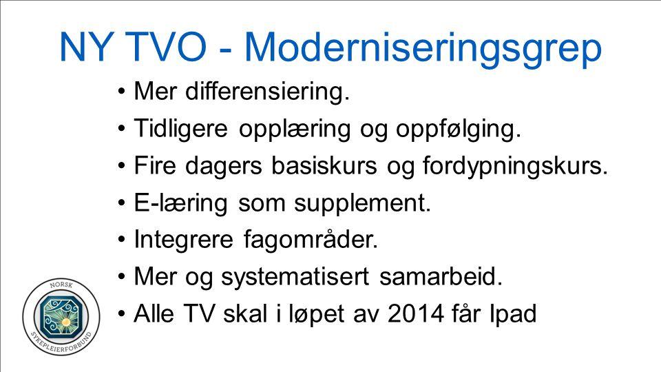 NY TVO - Moderniseringsgrep Mer differensiering. Tidligere opplæring og oppfølging.