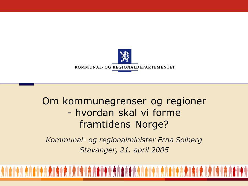1 Kommunal- og regionalminister Erna Solberg Stavanger, 21.