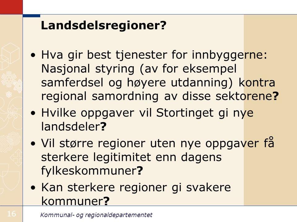 Kommunal- og regionaldepartementet 16 Landsdelsregioner.