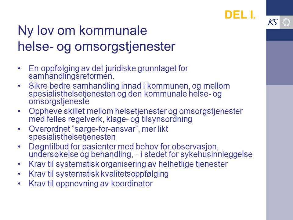 Ny lov om kommunale helse- og omsorgstjenester En oppfølging av det juridiske grunnlaget for samhandlingsreformen.