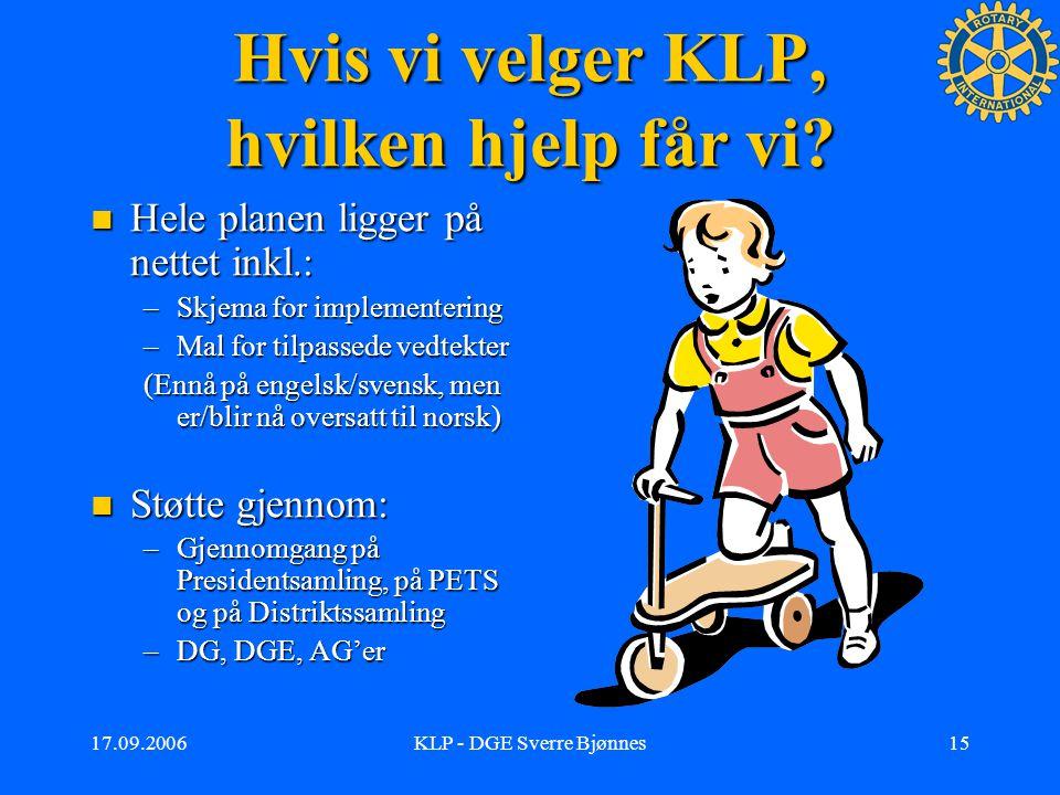 17.09.2006KLP - DGE Sverre Bjønnes14 Hva slags klubb vil vi være.
