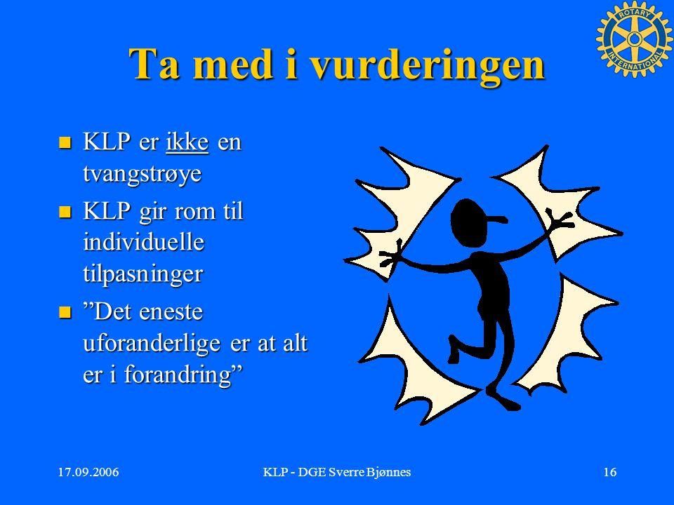 17.09.2006KLP - DGE Sverre Bjønnes15 Hvis vi velger KLP, hvilken hjelp får vi.