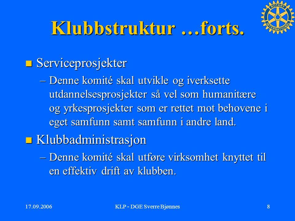 17.09.2006KLP - DGE Sverre Bjønnes7 Hvorfor ny klubbstruktur ……….