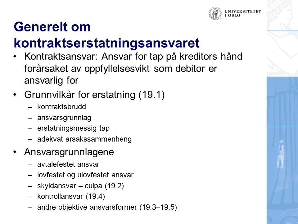 Ansvar i og utenfor kontrakt (19.1) Kontraktsbruddsansvar og deliktsansvar Foreldelse, jf.