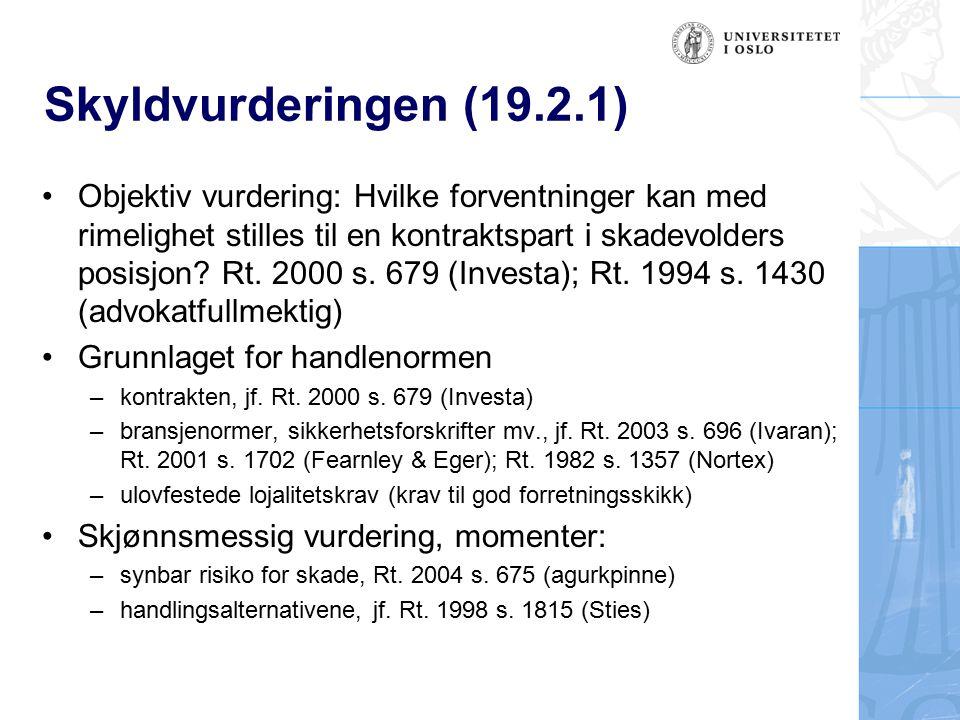 Skyldvurderingen (forts.) Betydningen av debitors subjektive forhold: –subjektive forutsetninger, Rt.