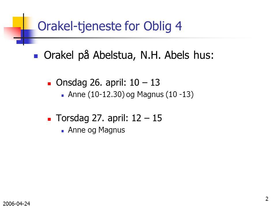 2006-04-24 2 Orakel-tjeneste for Oblig 4 Orakel på Abelstua, N.H.