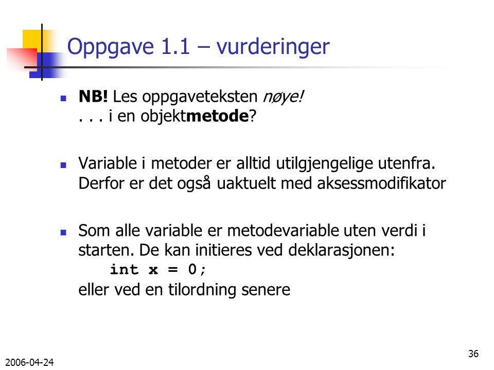 2006-04-24 36 Oppgave 1.1 – vurderinger NB. Les oppgaveteksten nøye!...
