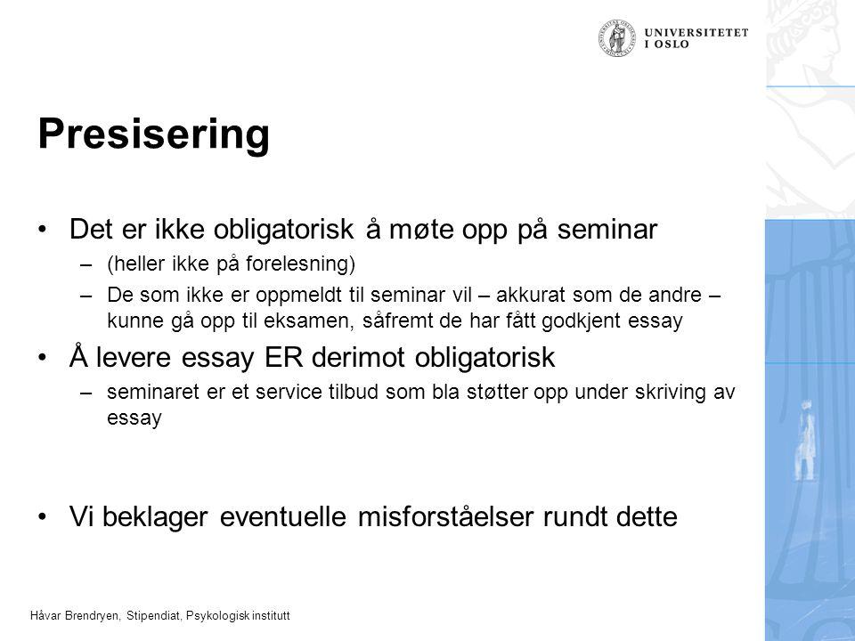 Håvar Brendryen, Stipendiat, Psykologisk institutt Datoer – essay Fredag 5.