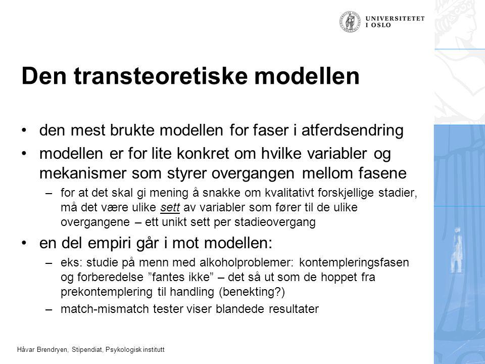 Håvar Brendryen, Stipendiat, Psykologisk institutt Den transteoretiske modellen den mest brukte modellen for faser i atferdsendring modellen er for li