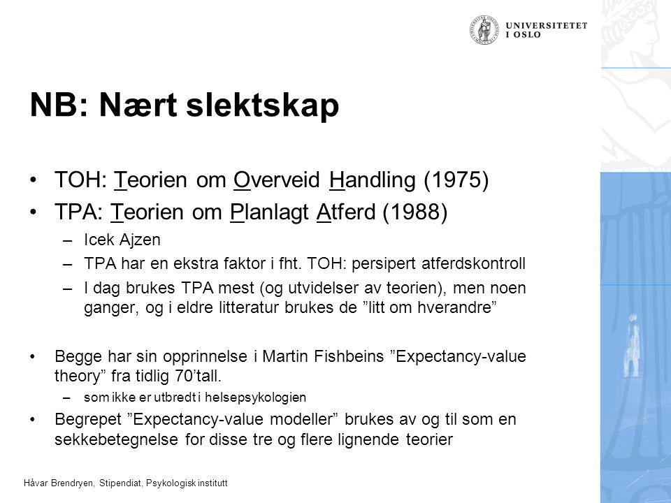 Håvar Brendryen, Stipendiat, Psykologisk institutt Atferdsmodeller (1, 3, 4 & 6 er pensum) 1: Helseoppfatningsmodellen The health belief model; 1958/1966 2: Teorien om beskyttelsesmotivasjon Protection motivation theory; 1975/1983 3: Teorien om overveid handling Theory of reasoned action; TRA; 1975 4: Teorien om planlagt atferd Theory of planned behaviour; TPB; 1988 5: Helsehandlingsprosesstilnærmingen Health Action Process Approach; HAPA; 1992 6: Den transteoretiske modellen Transtheoretical Model; TTM; tidlig '80 7: Precaution Adoption Process Model;1988 Kontinuum- modeller Stadie- modeller