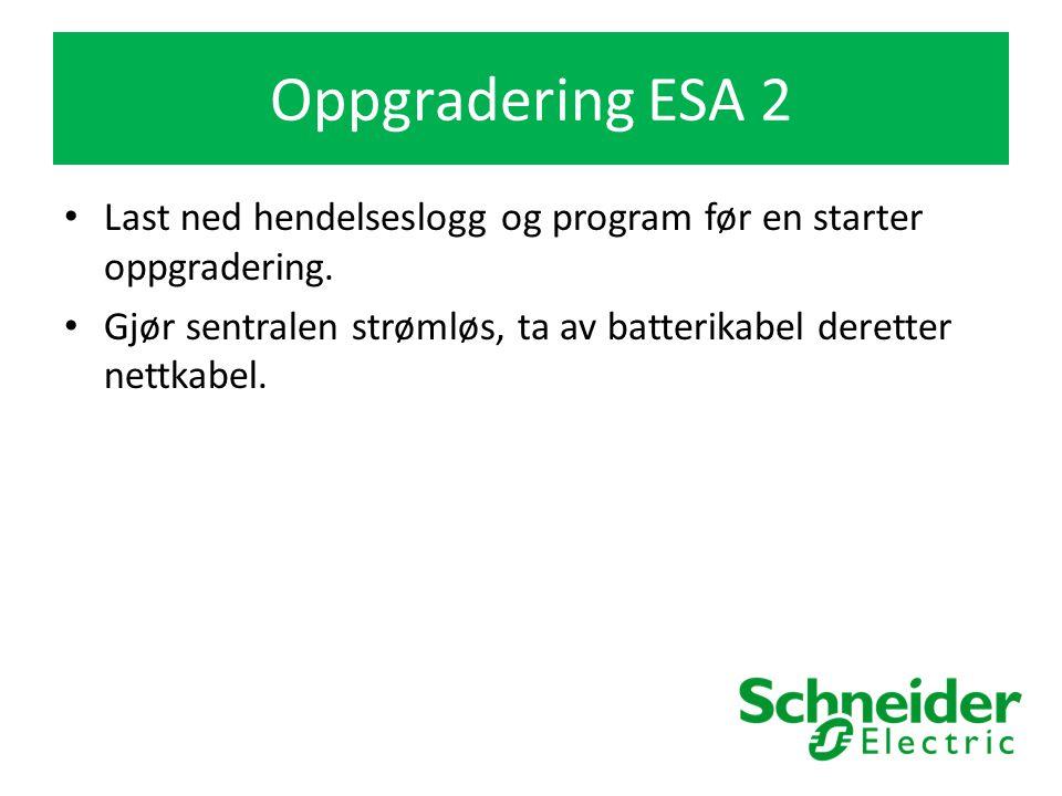 Oppgradering ESA 2 Last ned hendelseslogg og program før en starter oppgradering.