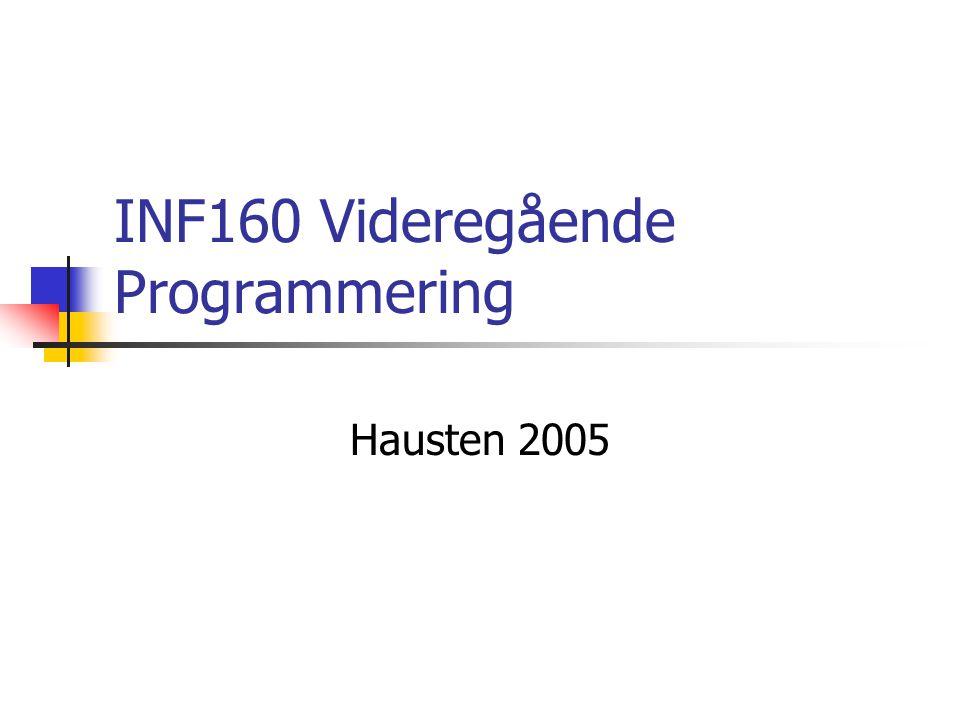 INF160 Videregående Programmering Hausten 2005