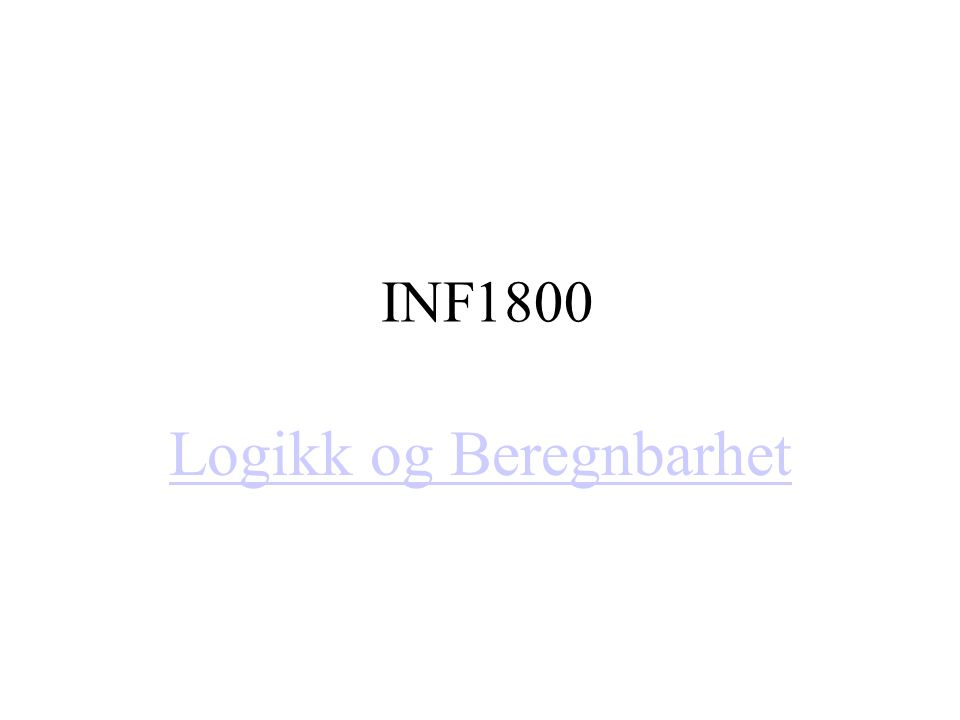 INF1800 Logikk og Beregnbarhet