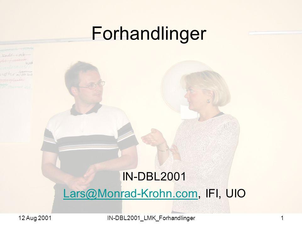 12 Aug 2001IN-DBL2001_LMK_Forhandlinger1 Forhandlinger IN-DBL2001 Lars@Monrad-Krohn.comLars@Monrad-Krohn.com, IFI, UIO