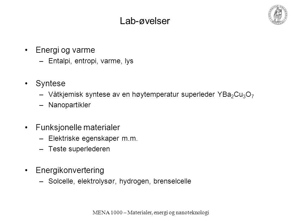 MENA 1000 – Materialer, energi og nanoteknologi MENA 1000 – Materialer, energi og nanoteknologi Undervisning Forelesninger 3 timer/uke; onsdager 09.15-10.00 Lille Fy og fredager 13.15-15.00, Aud 2, Kjemibygningen Truls Norby (truls.norby@kjemi.uio.no)truls.norby@kjemi.uio.no + Gjesteforelesere Øvelser –Regneøvelser 2 timer/uke –Gr.