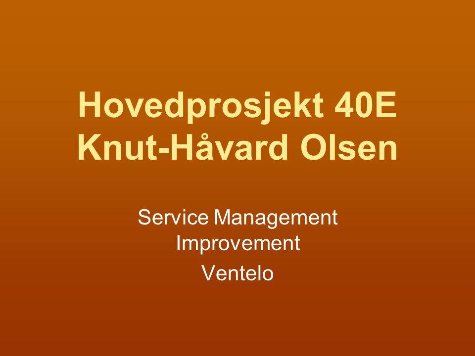 Hovedprosjekt 40E Knut-Håvard Olsen Service Management Improvement Ventelo