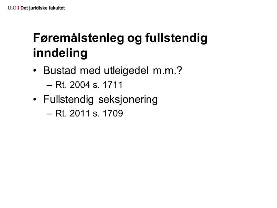 Føremålstenleg og fullstendig inndeling Bustad med utleigedel m.m..
