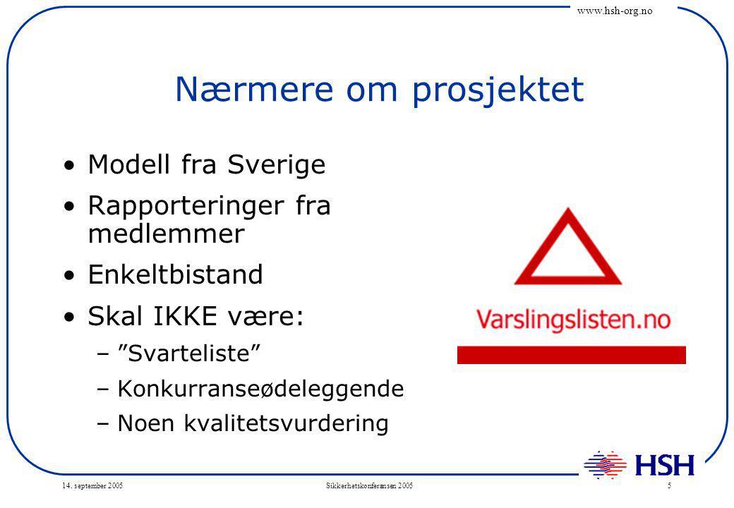 www.hsh-org.no 14.september 2005Sikkerhetskonferansen 20056 Resultater Vanskelig å si…..