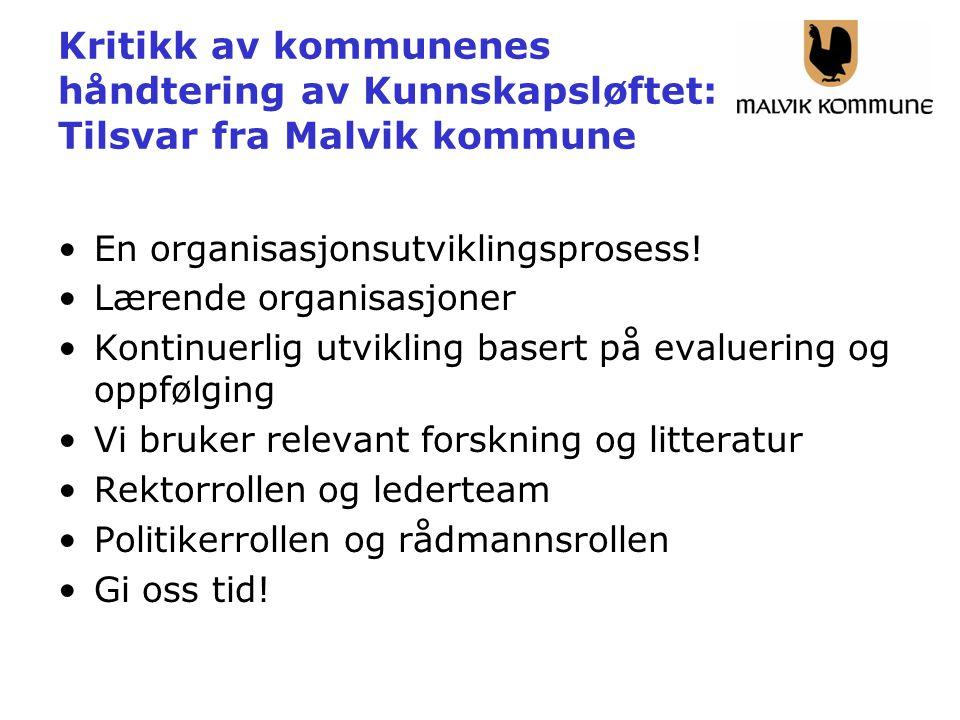 Kritikk av kommunenes håndtering av Kunnskapsløftet: Tilsvar fra Malvik kommune En organisasjonsutviklingsprosess.