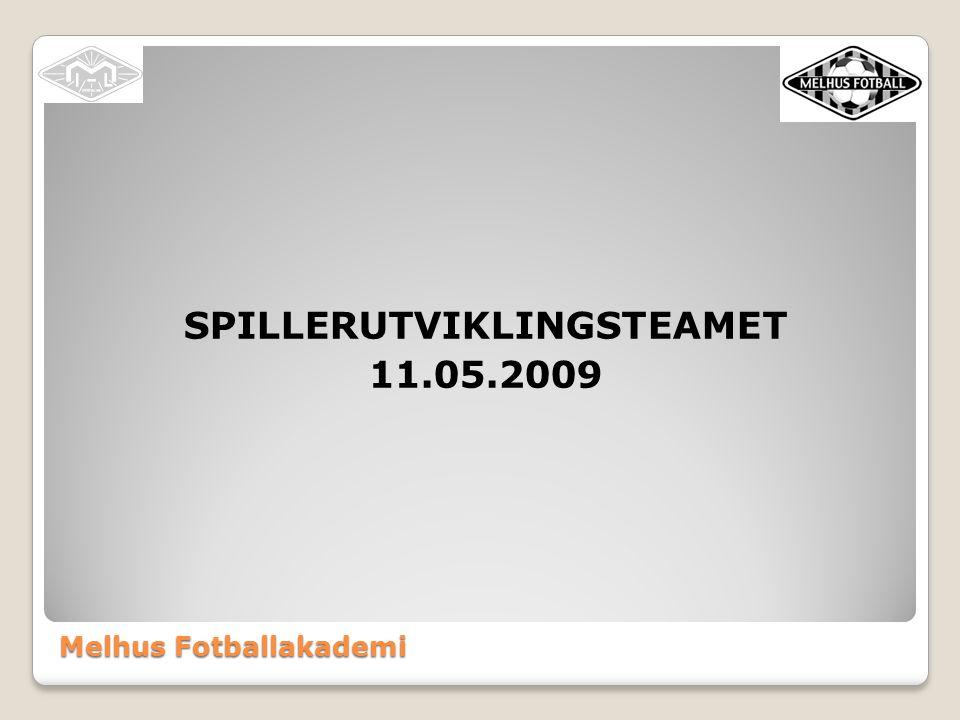 Melhus Fotballakademi SPILLERUTVIKLINGSTEAMET 11.05.2009