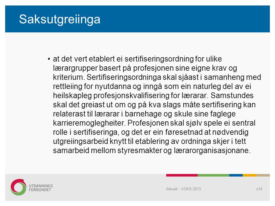 Saksutgreiinga at det vert etablert ei sertifiseringsordning for ulike lærargrupper basert på profesjonen sine eigne krav og kriterium.