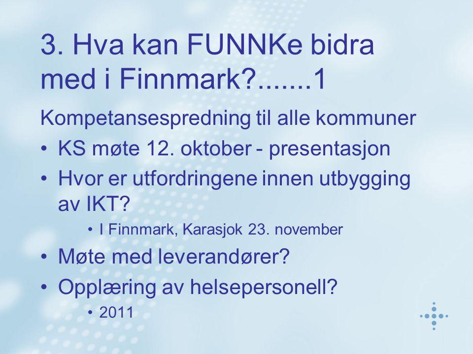 3. Hva kan FUNNKe bidra med i Finnmark .......1 Kompetansespredning til alle kommuner KS møte 12.
