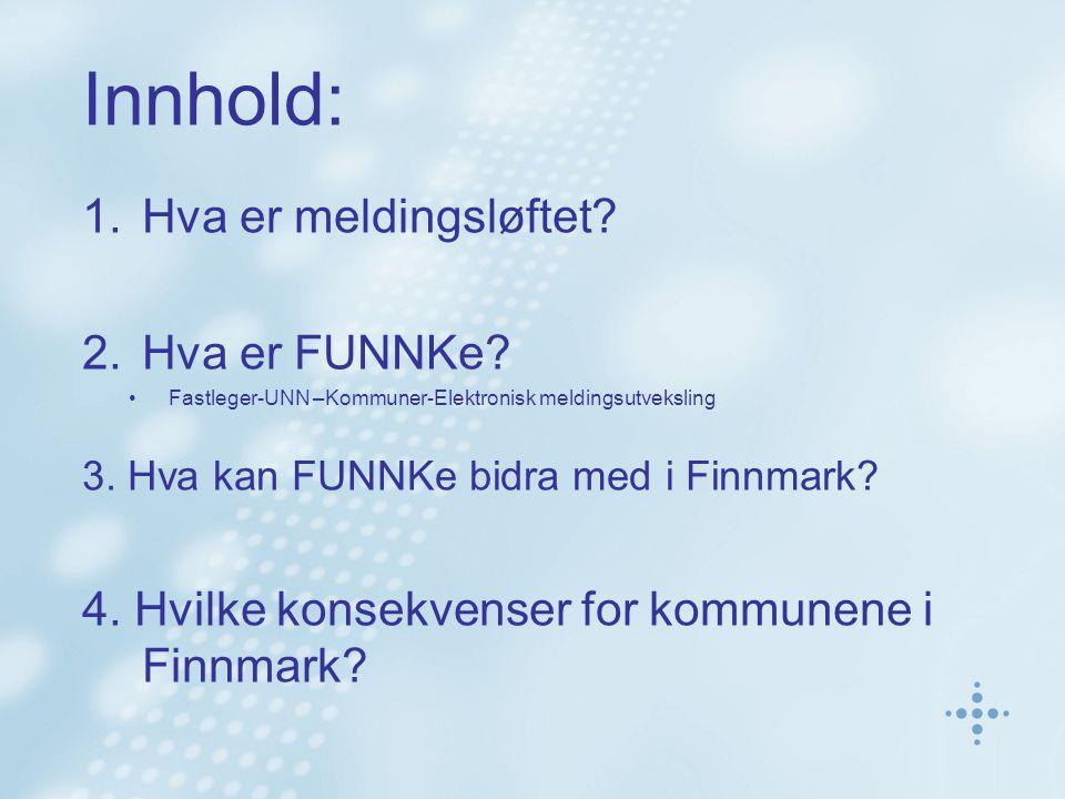 3.Hva kan FUNNKe bidra med i Finnmark?.......1 Kompetansespredning til alle kommuner KS møte 12.