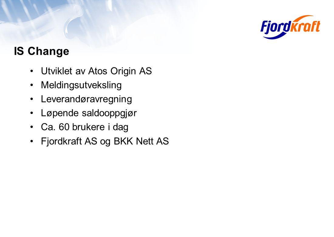 IS Change Utviklet av Atos Origin AS Meldingsutveksling Leverandøravregning Løpende saldooppgjør Ca.