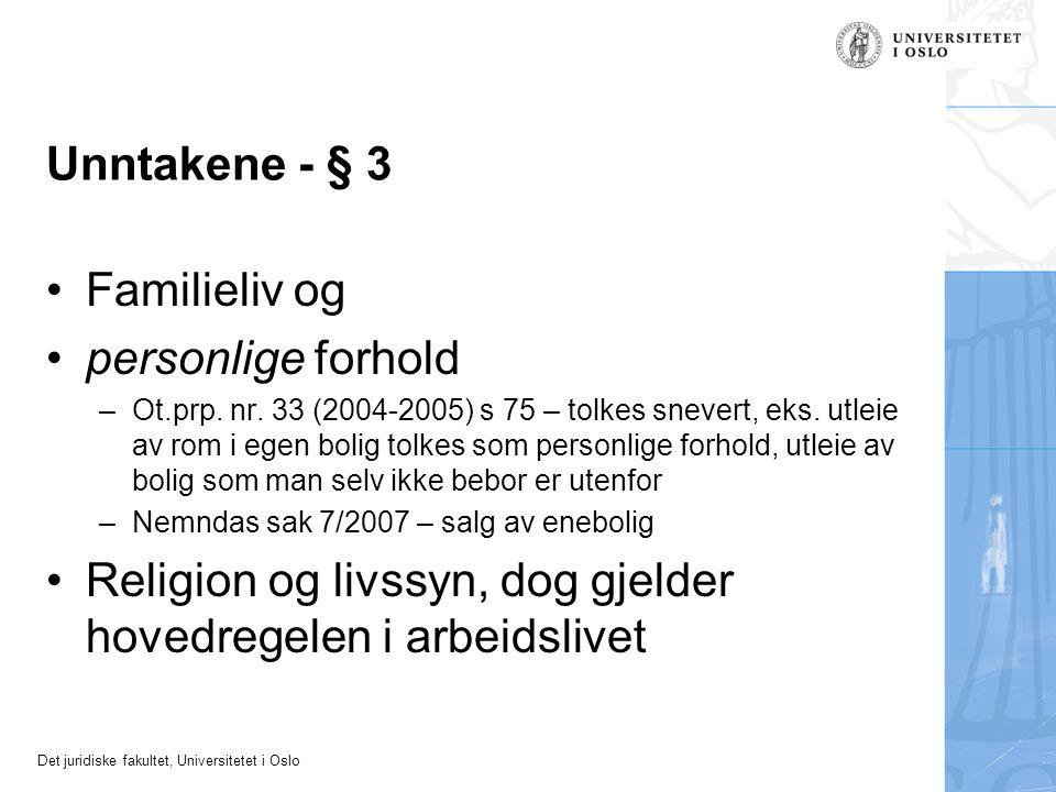 Det juridiske fakultet, Universitetet i Oslo Unntakene - § 3 Familieliv og personlige forhold –Ot.prp. nr. 33 (2004-2005) s 75 – tolkes snevert, eks.