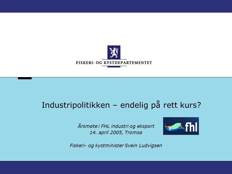 Industripolitikken – endelig på rett kurs. Årsmøte i FHL industri og eksport 14.