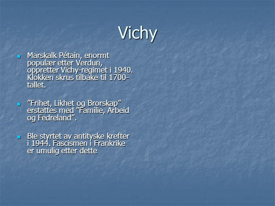 Vichy Marskalk Pétain, enormt populær etter Verdun, oppretter Vichy-regimet i 1940. Klokken skrus tilbake til 1700- tallet. Marskalk Pétain, enormt po