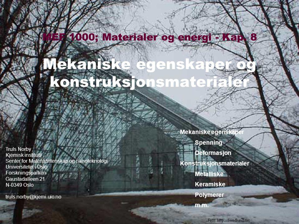 MEF 1000 – Materialer og energi Krefter, spenning og deformasjon Spenning Enhet N/m 2 = Pa = Trykk For faste stoffer: Normalspenning Skjærspenning
