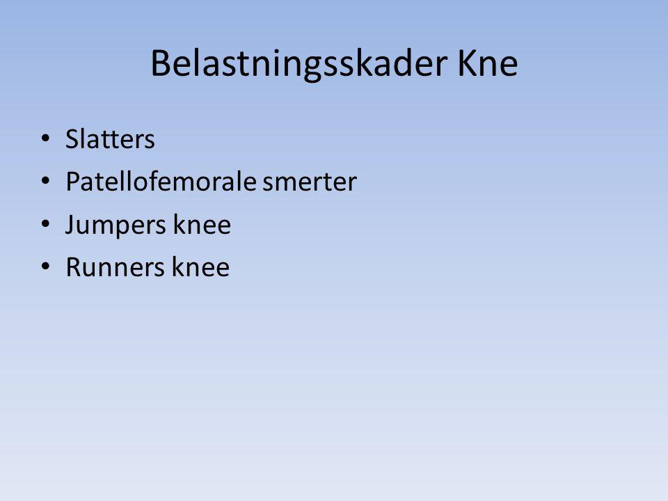 Belastningsskader Kne Slatters Patellofemorale smerter Jumpers knee Runners knee