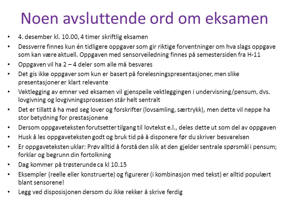 Noen avsluttende ord om eksamen 4. desember kl. 10.00, 4 timer skriftlig eksamen Dessverre finnes kun én tidligere oppgaver som gir riktige forventnin