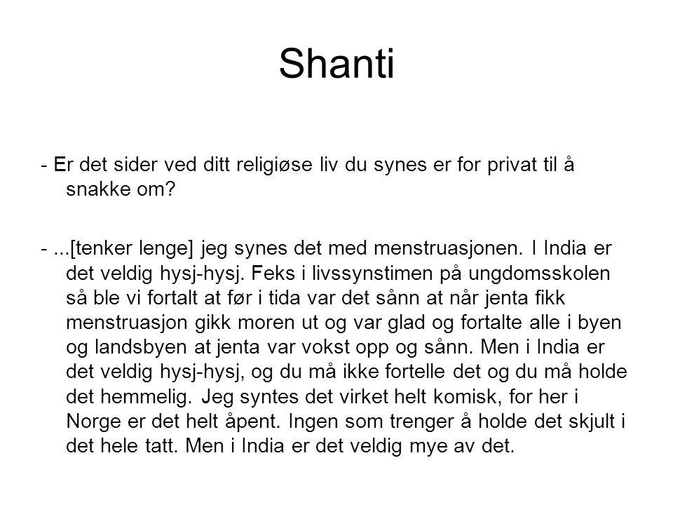Shanti - Er det sider ved ditt religiøse liv du synes er for privat til å snakke om.
