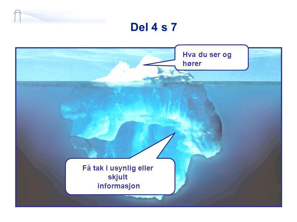 Del 4 s 7 Hva du ser og hører Få tak i usynlig eller skjult informasjon