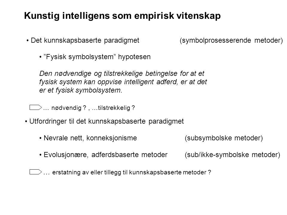"Kunstig intelligens som empirisk vitenskap Det kunnskapsbaserte paradigmet (symbolprosesserende metoder) ""Fysisk symbolsystem"" hypotesen Den nødvendig"
