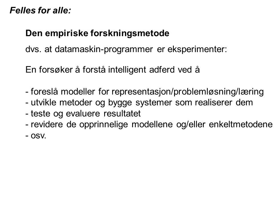 Gir opphav til 3 generelle forskningstilnærminger: - Teoretisk, analytisk rettet - Design- og modelleringsrettet - Konstruksjons- og implementasjonsrettet