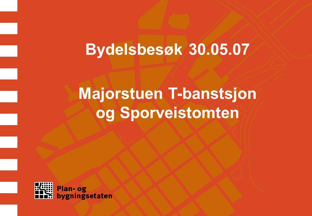Bydelsbesøk 30.05.07 Majorstuen T-banstsjon og Sporveistomten