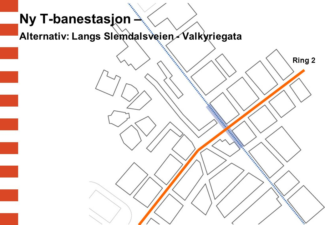 Ny T-banestasjon – Alternativ: Langs Slemdalsveien - Valkyriegata Ring 2