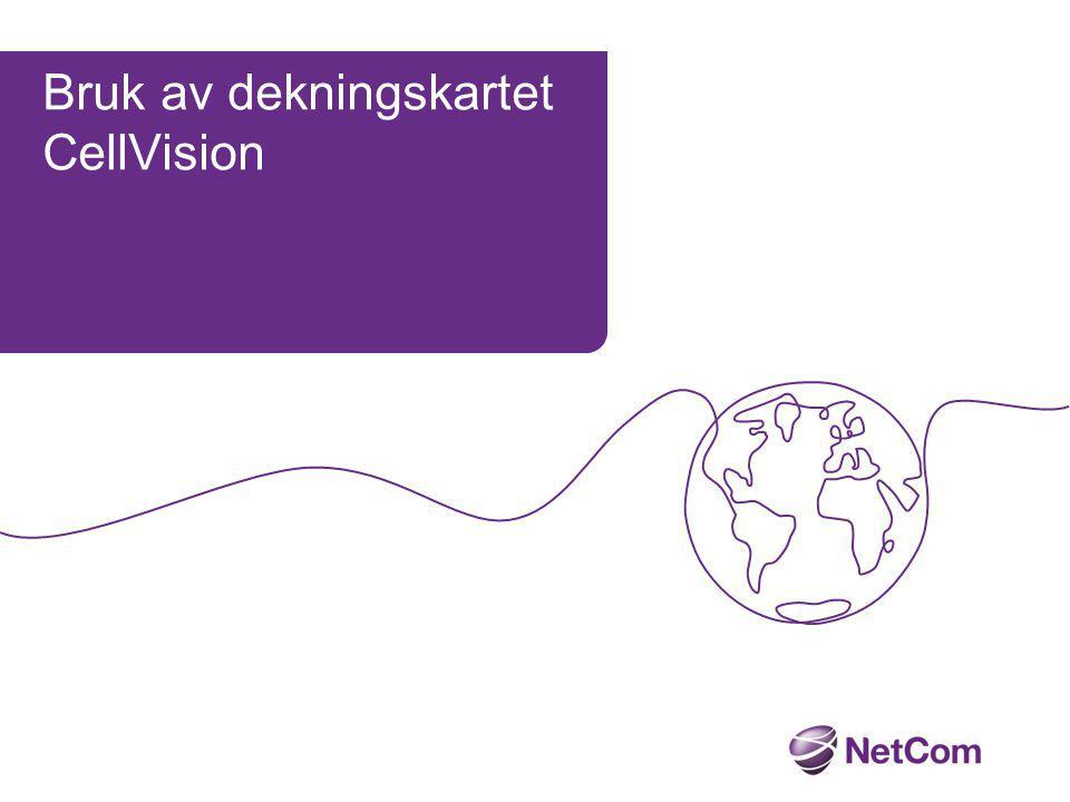 CellVision åpnes ved å klikke på følgende link http://cvpapp.oss.netcom.no/mboss_cc/ Dere må logge inn via intranettet til NetCom/TeliaSonera, hvis ikke vil ikke applikasjonen fungere.