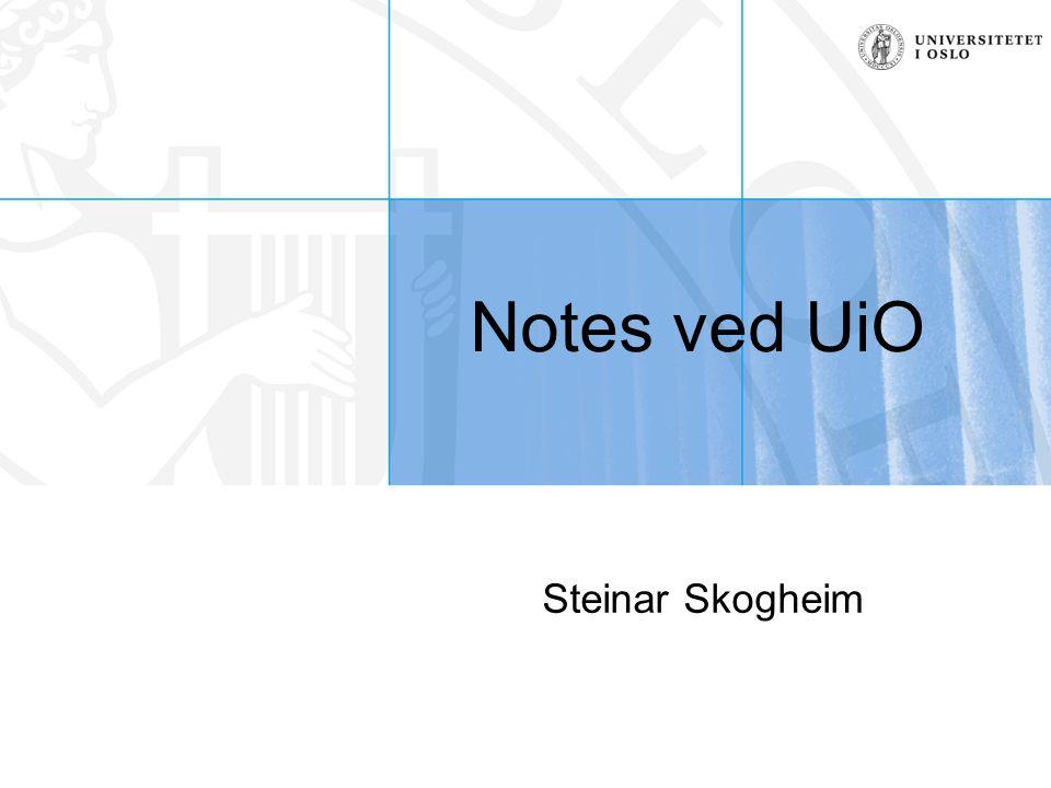 Notes ved UiO Steinar Skogheim