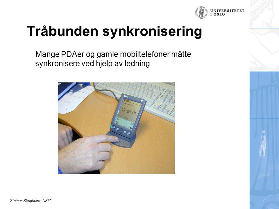 Steinar Skogheim, USIT Tråbunden synkronisering Mange PDAer og gamle mobiltelefoner måtte synkronisere ved hjelp av ledning.