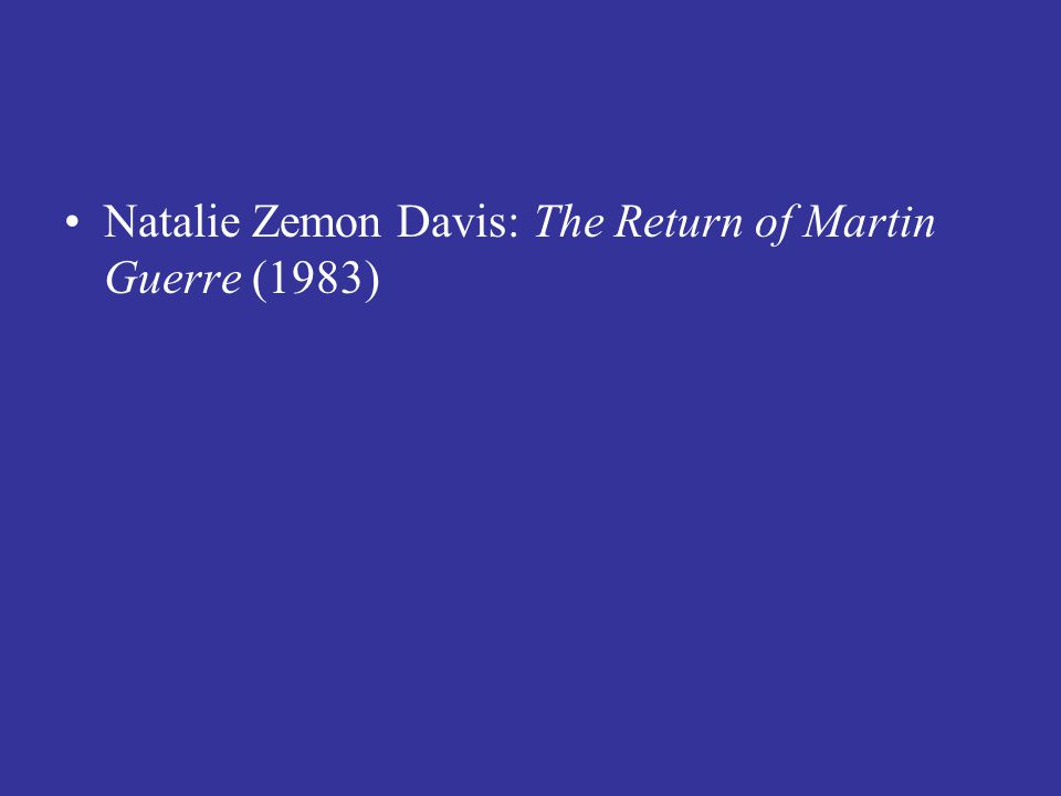 Natalie Zemon Davis: The Return of Martin Guerre (1983)