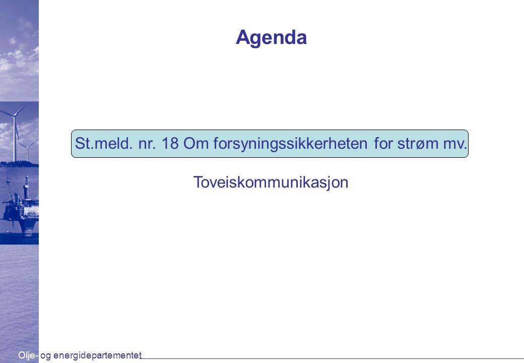 Olje- og energidepartementet Agenda St.meld. nr. 18 Om forsyningssikkerheten for strøm mv.