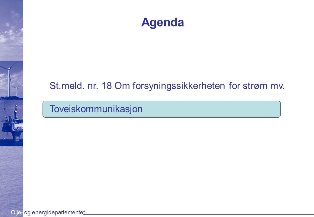Olje- og energidepartementet Agenda St.meld. nr. 18 Om forsyningssikkerheten for strøm mv. Toveiskommunikasjon
