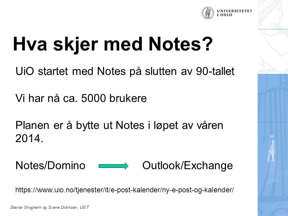 Steinar Skogheim og Sverre Didriksen, USIT Målet med dette kurset Målet er å vise dere de viktigste tingene dere trenger å vite for å kunne leve med Notes fram til vi bytter kalendersystem Det som blir gjennomgått er beskrevet på UiOs Notessider.