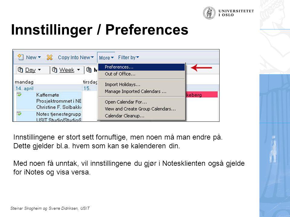 Steinar Skogheim og Sverre Didriksen, USIT Innstillinger / Preferences Innstillingene er stort sett fornuftige, men noen må man endre på.